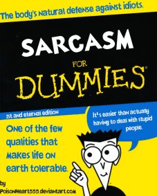 sarcasm_for_dummies_by_poisonheart555
